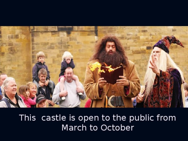 This castle is open to the public from March to October