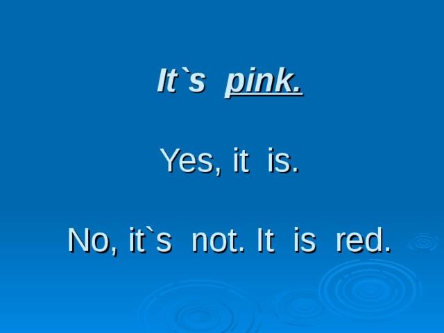 It`s pink.   Yes, it is.   No, it`s not. It is red.
