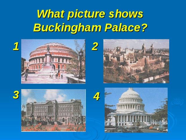 What picture shows Buckingham Palace? 1  2  3  4