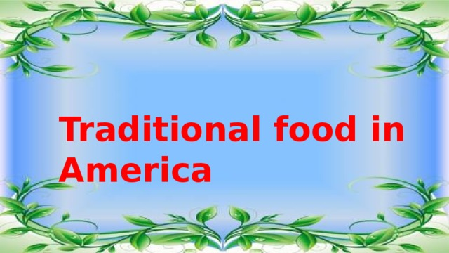 Traditional food in America