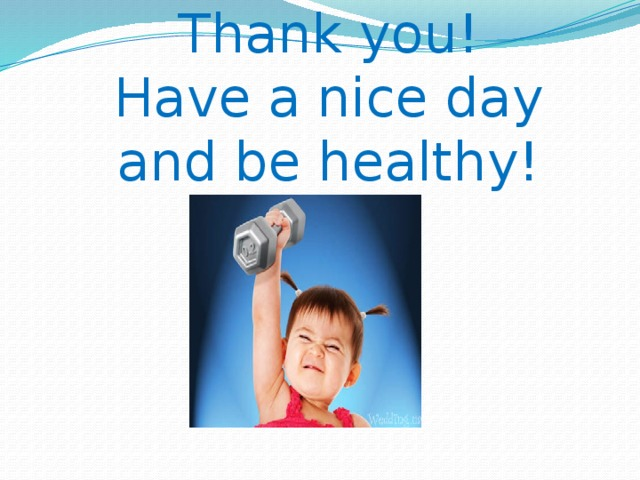 Thank you! Have a nice day and be healthy!