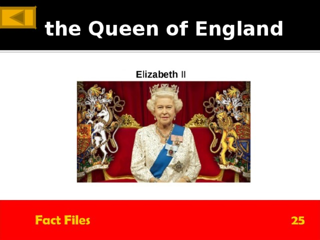 ANSWER the Queen of England
