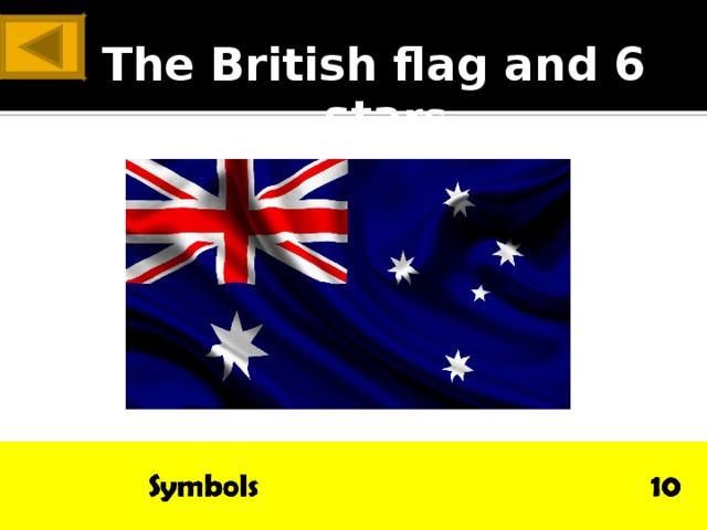 ANSWER The British flag and 6 sta rs
