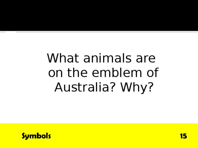 QUESTION What animals are on the emblem of Australia? Why?
