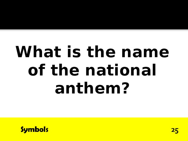 What is the name of the national anthem?