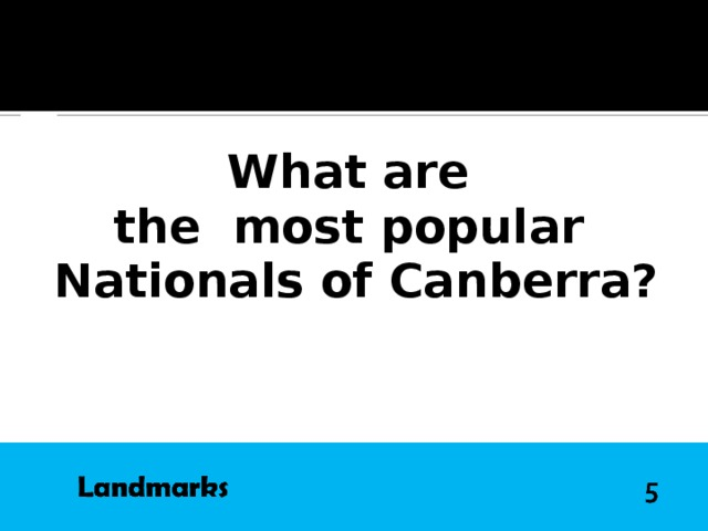 QUESTION What are the most popular Nationals of Canberra?