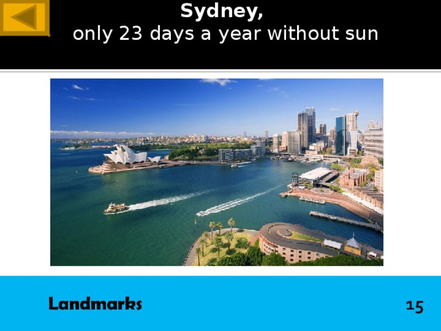 Sydney,  only 23 days a year without sun ANSWER