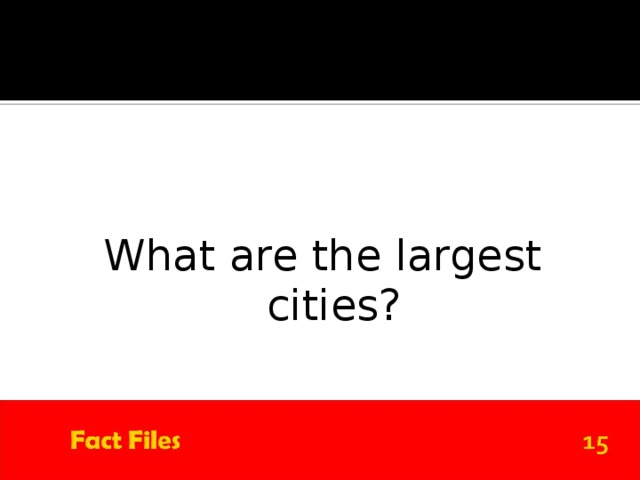 What are the largest cities?