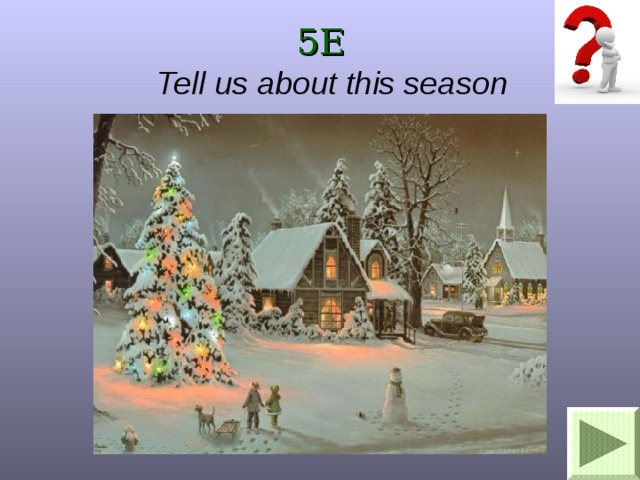 5E Tell us about this season
