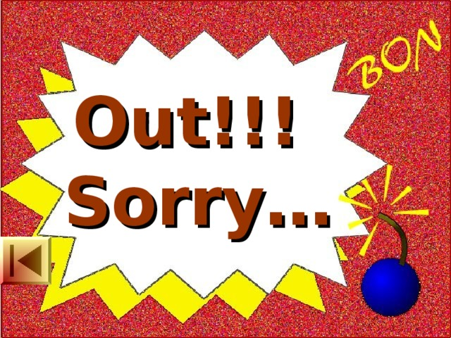 Out!!!  Sorry…