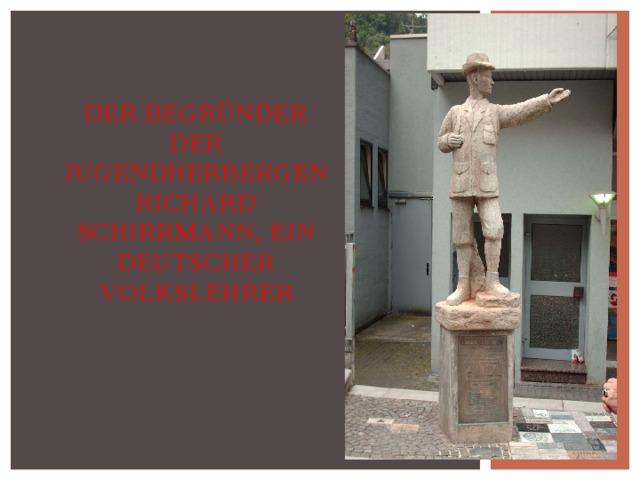 Der Begründer der Jugendherbergen  Richard Schirrmann, ein deutscher Volkslehrer