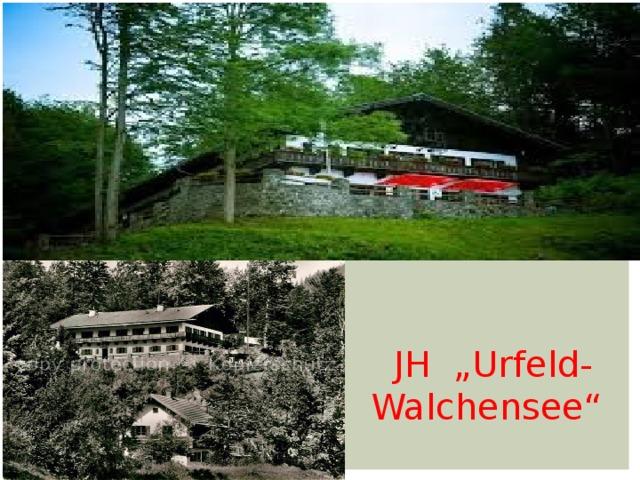"JH ""Urfeld-Walchensee"""