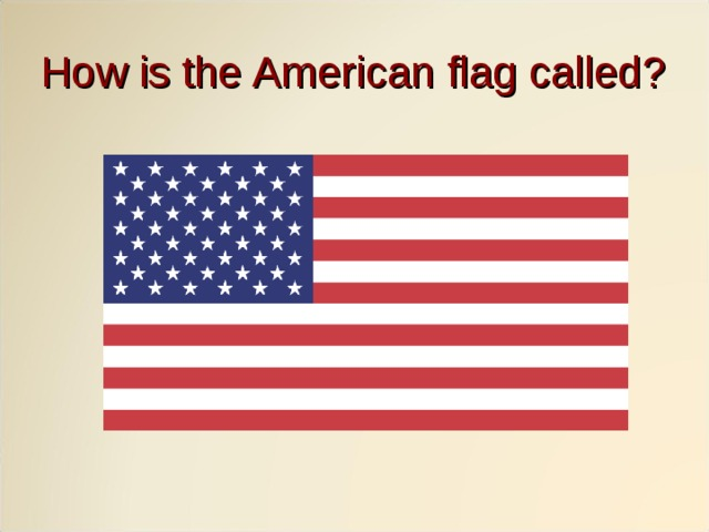 How is the American flag called?