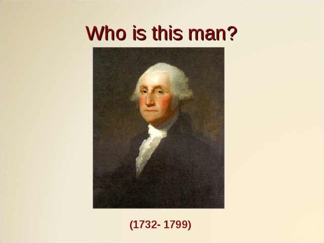 Who is this man? (1732- 1799)