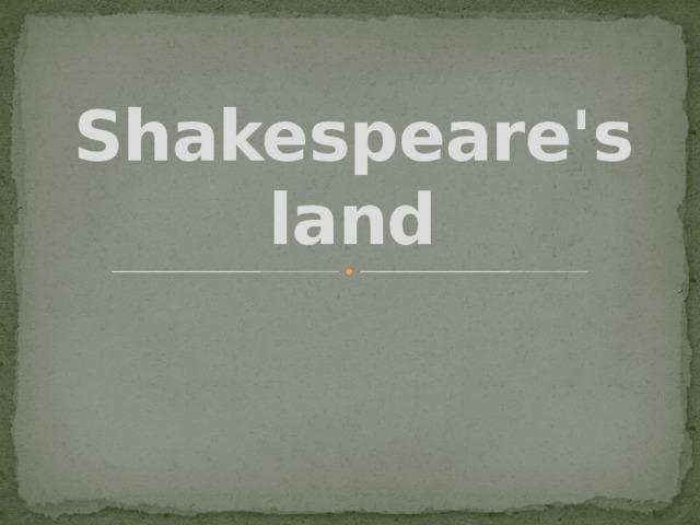 Shakespeare's land
