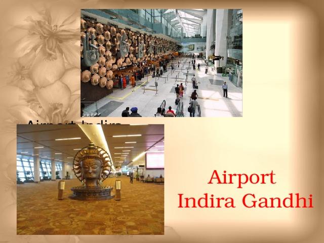 Airport Indira Gandhi