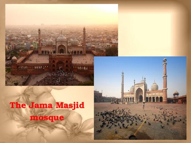 The Jama Masjid mosque