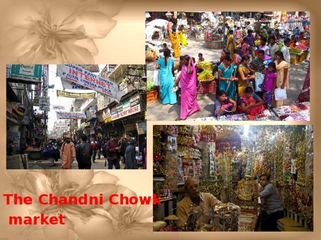 The Chandni Chowk  market