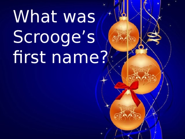 What was Scrooge's first name?