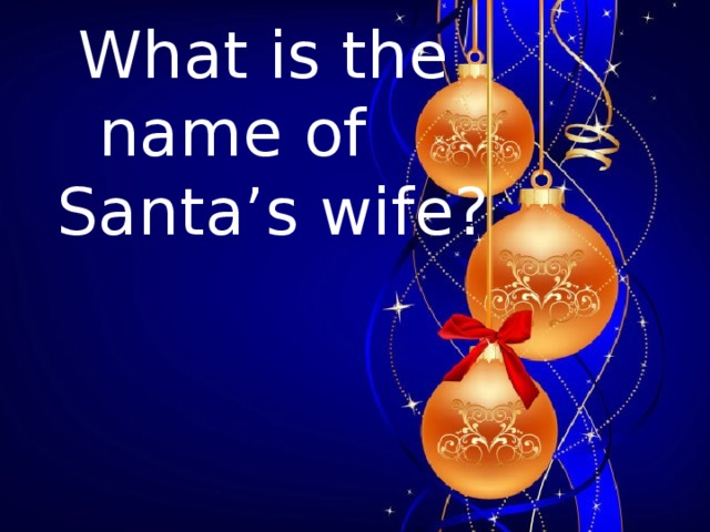 What is the  name of  Santa's wife?