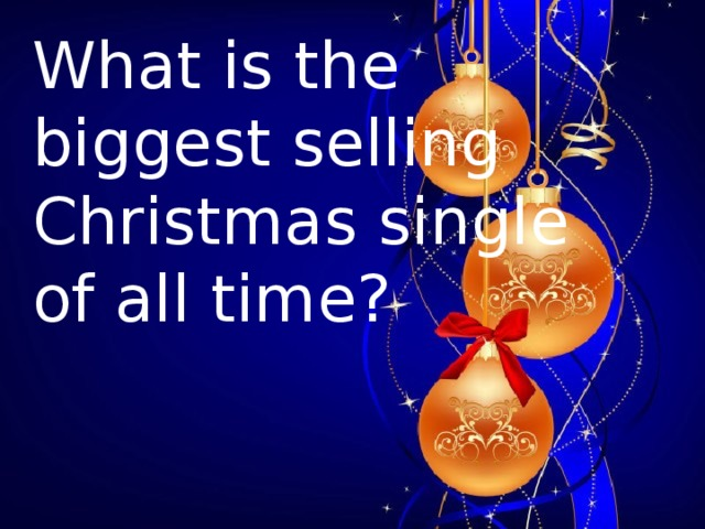 What is the biggest selling Christmas single of all time?