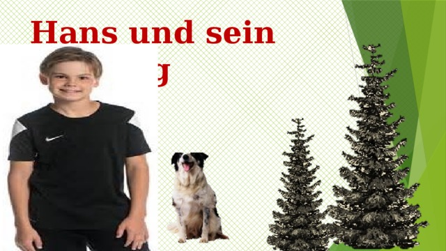 Hans und sein Liebling