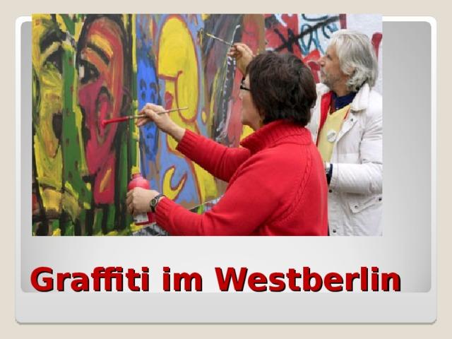 Graffiti im Westberlin