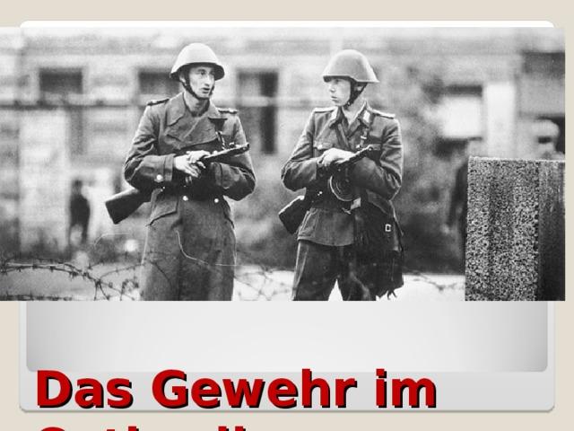 Das Gewehr im Ostberlin