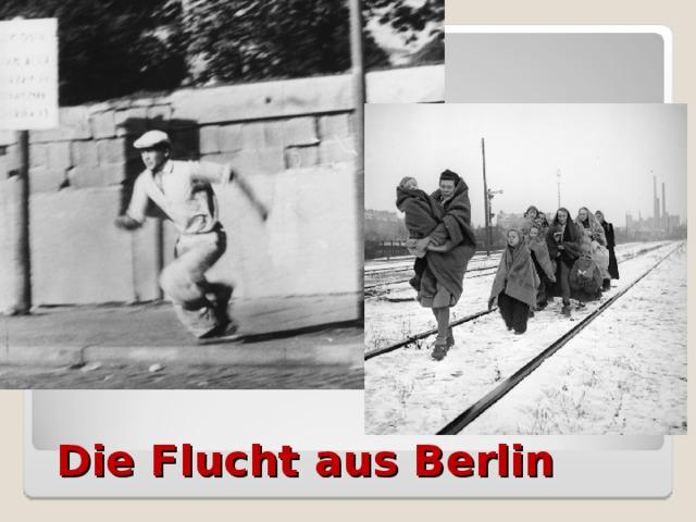 Die Flucht aus Berlin