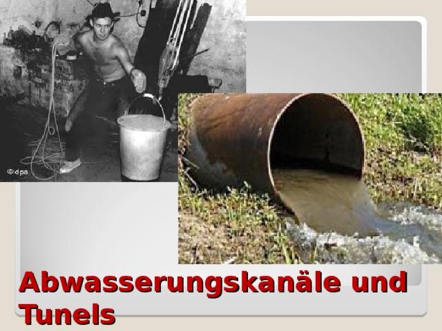 Abwasserungskanäle und Tunels