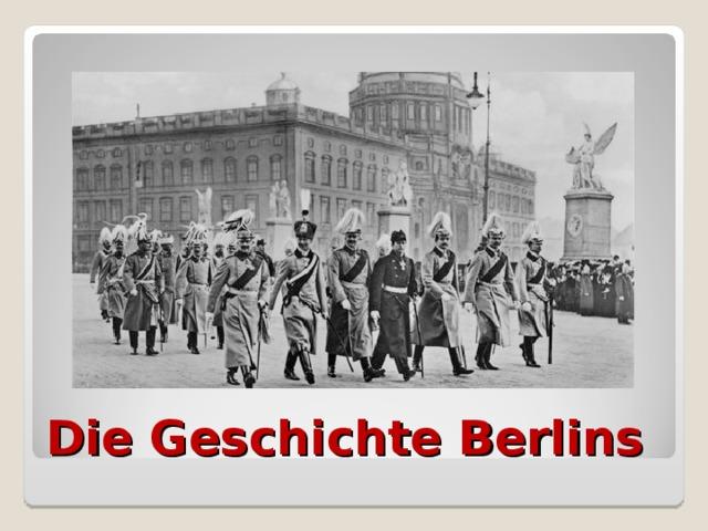 Die Geschichte Berlins