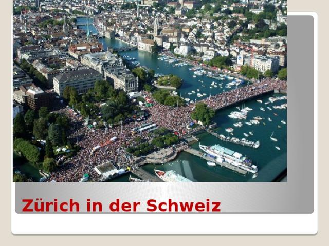 Zürich in der Schweiz