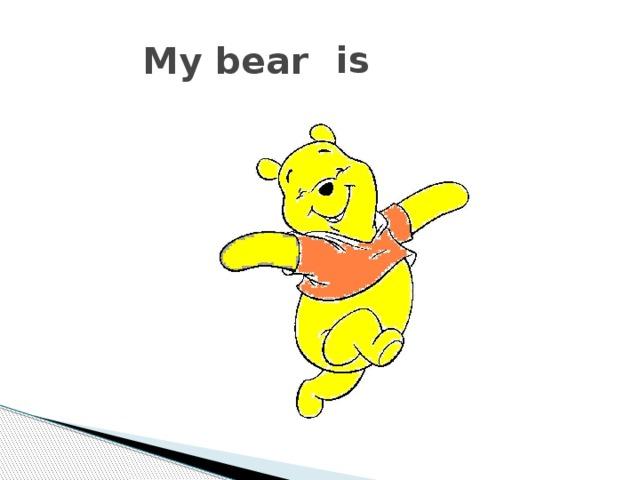 is My bear