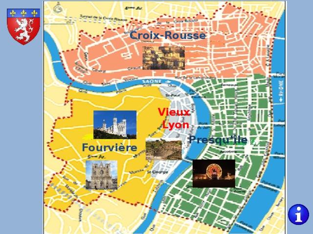 Croix-Rousse Vieux Lyon Presqu'île Fourvière