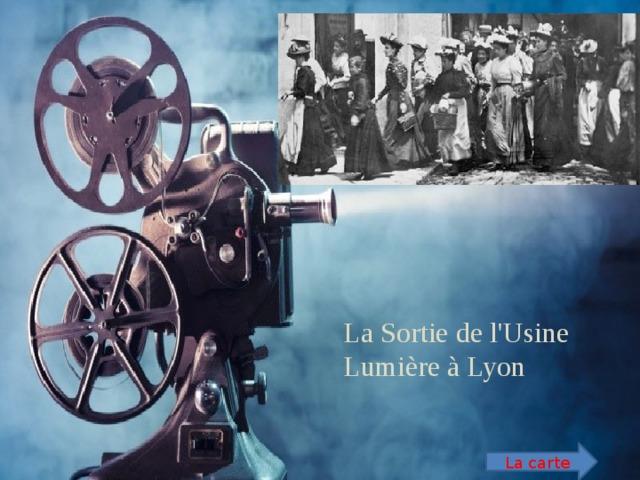 La Sortie de l'Usine Lumière à Lyon La carte
