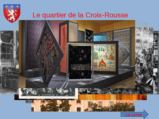 Le quartier de la Croix-Rousse La carte
