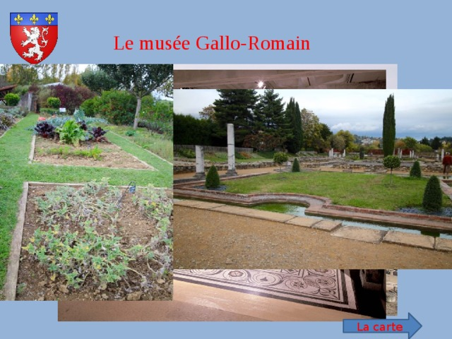 Le musée Gallo-Romain La carte