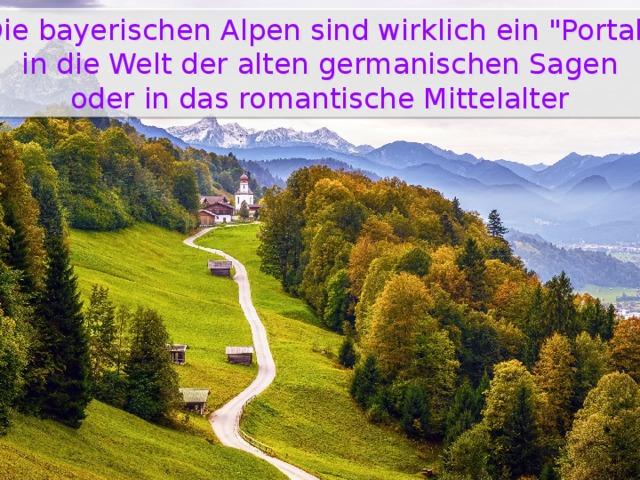 Die bayerischen Alpen sind wirklich ein