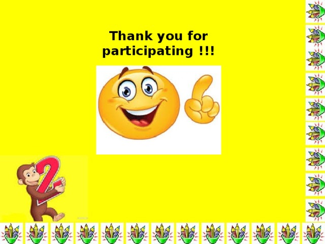 Thank you for participating !!!