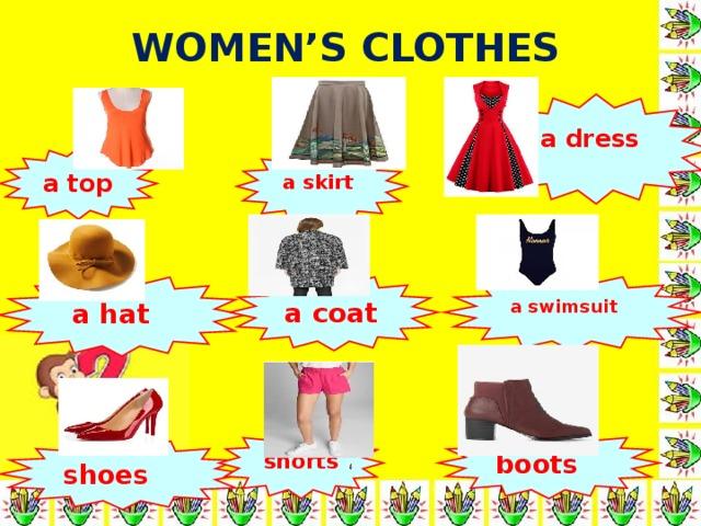 WOMEN'S CLOTHES a dress a top a skirt  a hat a coat a swimsuit shorts boots shoes
