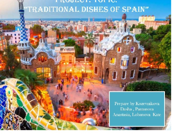 """Project. topic:  """"Traditional dishes of Spain"""""""
