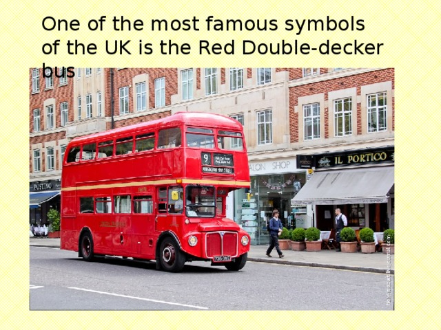 One of the most famous symbols of the UK is the Red Double-decker bus