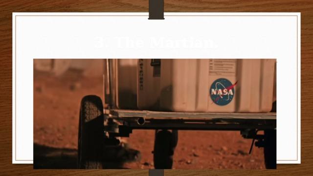 3. The Martian.