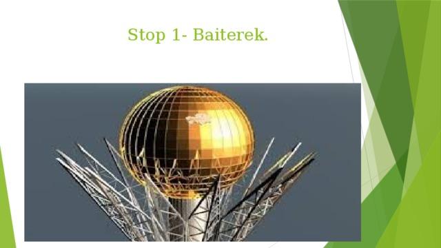 Stop 1- Baiterek.