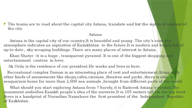 The teams are to read about the capital city Astana, translate and list the sights of interest of the city