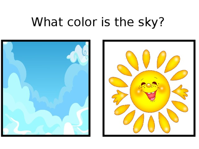 What color is the sky?