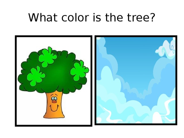 What color is the tree?
