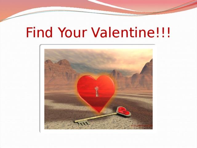 Find Your Valentine!!!