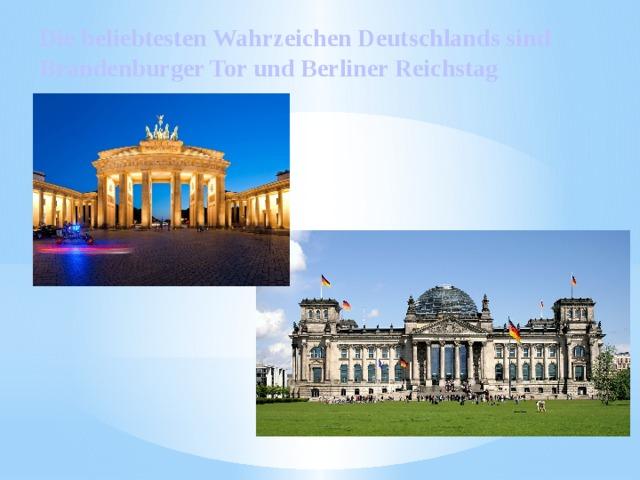 Die beliebtesten Wahrzeichen Deutschlands sind Brandenburger Tor und Berliner Reichstag