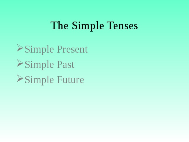 The Simple Tenses